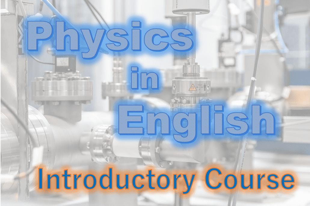 Physics in English (60min x 6)
